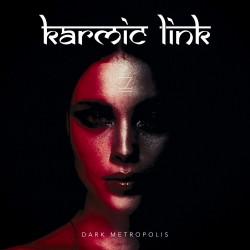 KARMIC LINK - Dark Metropolis