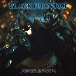 BLACK PHANTOM - Better Beware