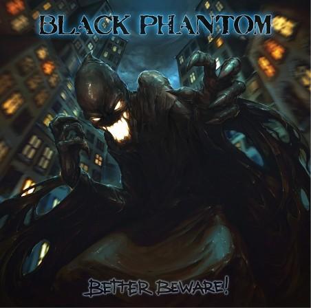 BLACK PHANTOM - Better Beware