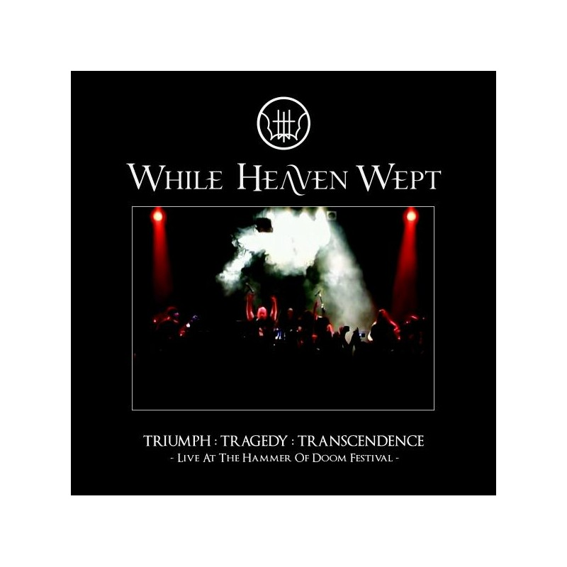 While Heaven Wept – Triumph : Tragedy : Transcendence - Live At The Hammer Of Doom Festival