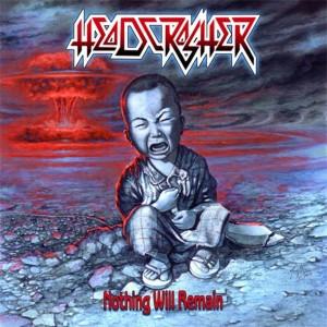 HEADCRASHER - Nothing Will...