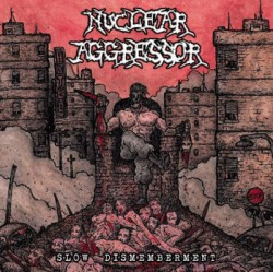 Nuclear Aggressor ‎– Slow...