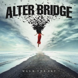 ALTER BRIDGE - Walk The Sky...