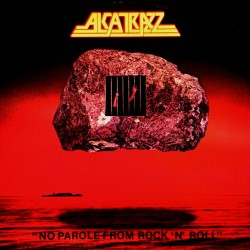 ALCATRAZZ - No Parole from...