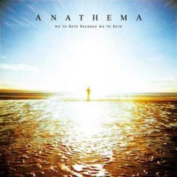 ANATHEMA - WE'RE HERE...
