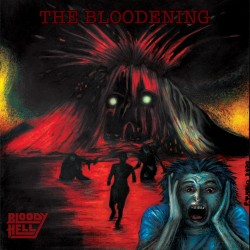BLOODY HELL - The Bloodening