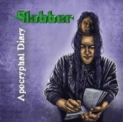 Slabber – Apocryphal Diary