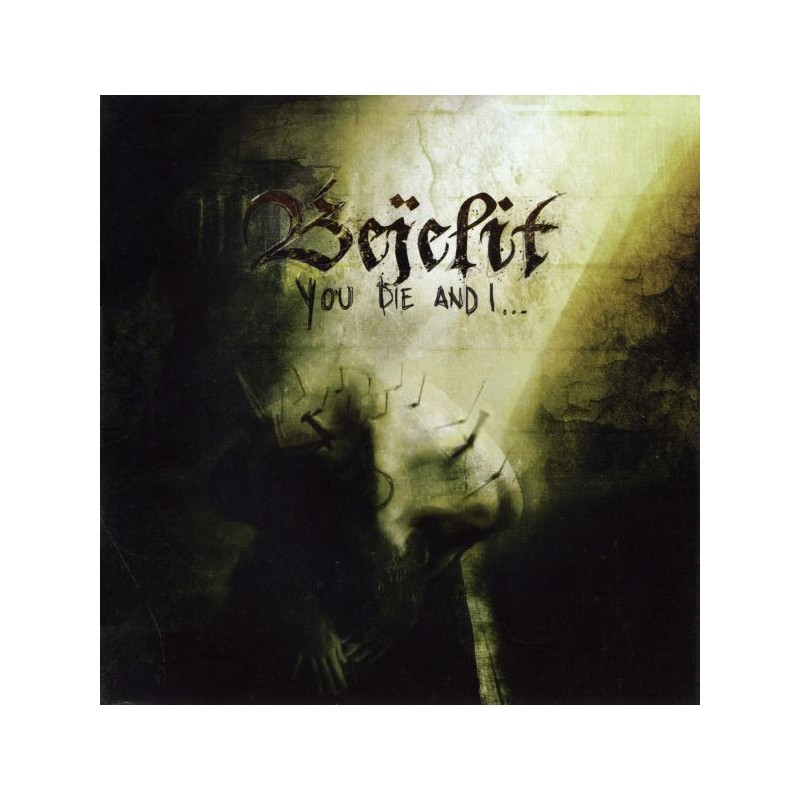 Bejelit – You Die And I...