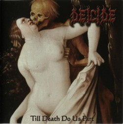 Deicide ‎– Till Death Do Us...