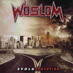 Woslom ‎– Evolustruction