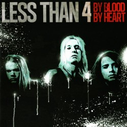 Less Than 4 – By Blood By...