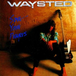 Waysted – Save Your Prayers