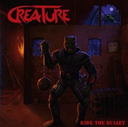 Creature – Ride The Bullet