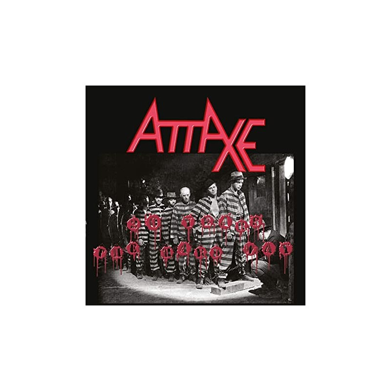Attaxe – 20 Years The Hard Way
