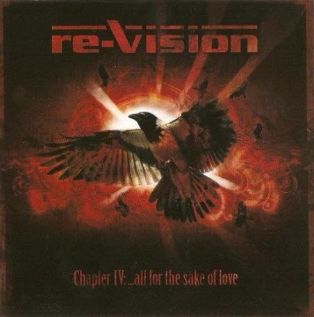 Re-Vision – Chapter IV: ...All For The Sake Of Love