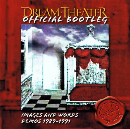 Dream Theater – Official Bootleg: Images And Words Demos 1989-1991