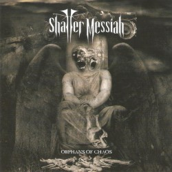Shatter Messiah ‎– Orphans...