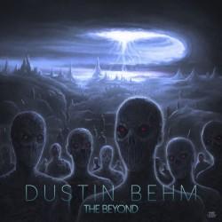 DUSTIN BEHM - The Beyond