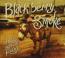 Blackberry Smoke ‎– Holding...