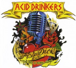 Acid Drinkers ‎– Fishdick...