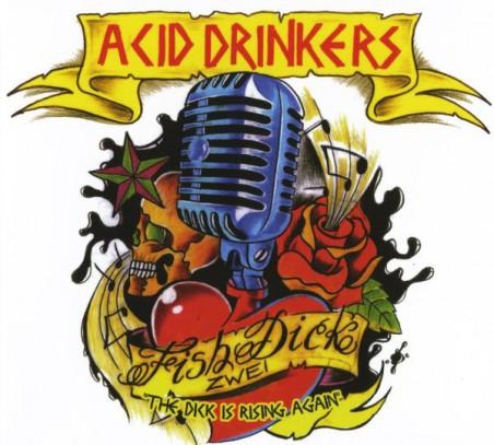 Acid Drinkers – Fishdick Zwei – The Dick Is Rising Again