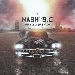 NASH BC - Burning Babylon