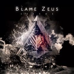 BLAME ZEUS - Seethe