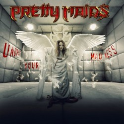 PRETTY MAIDS - Undress Your...