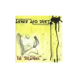 Ashes And Dust ‎– In Silence