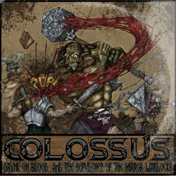 COLOSSUS - Drunk on blood –...
