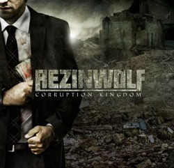 REZINWOLF - Corruption kingdom