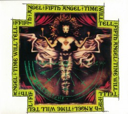 Fifth Angel ‎– Time Will...