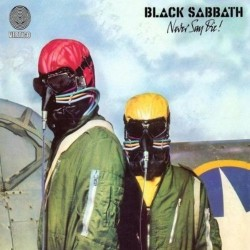 BLACK SABBATH - Never Say...
