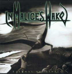 In Malice's Wake ‎– Eternal...