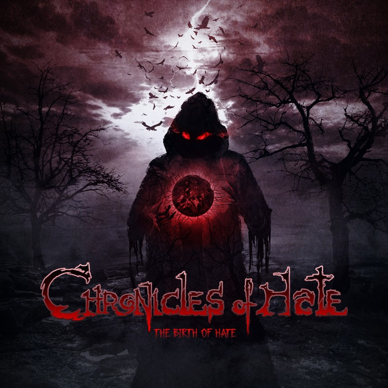 CHRONICLES OF HATE - The Birth Of Hate