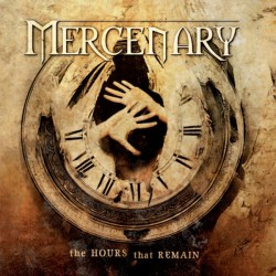 Mercenary ‎– The Hours That...
