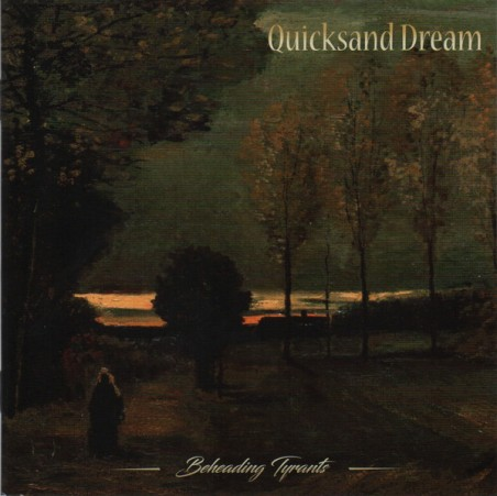 Quicksand Dream – Beheading Tyrants