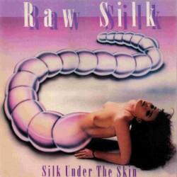 Raw Silk – Silk Under The Skin