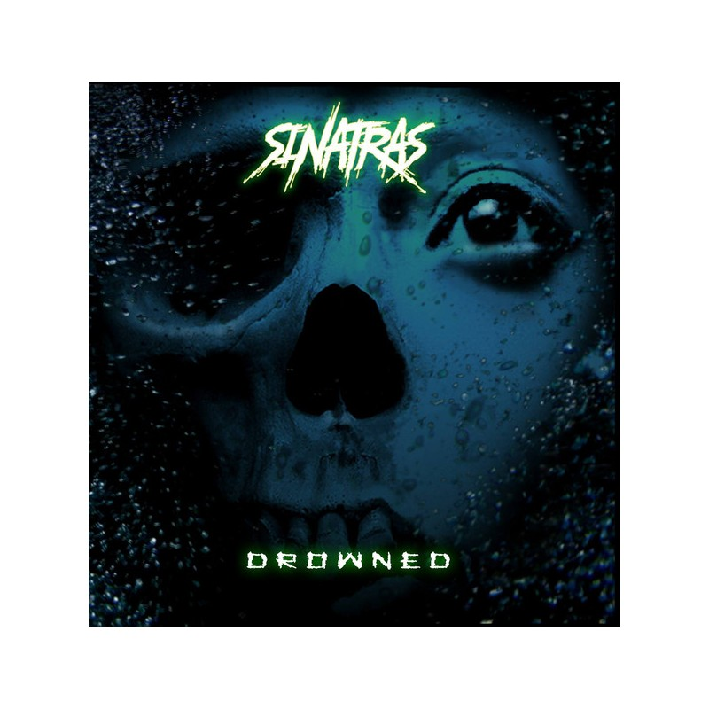 Sinatras – Drowned