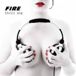 Fire ‎– Thrill Me