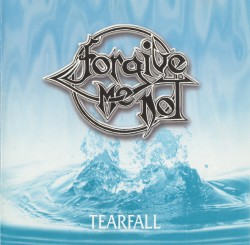 Forgive-Me-Not ‎– Tearfall