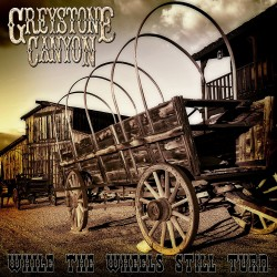 GREYSTONE CANYON - While...