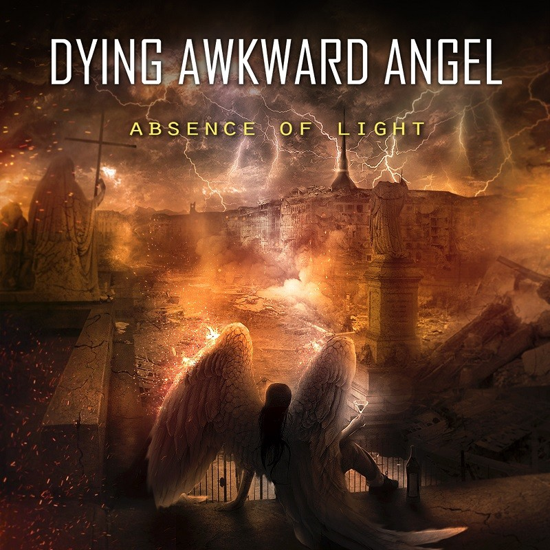 DYING AWKWARD ANGEL - ABSENCE OF LIGHT